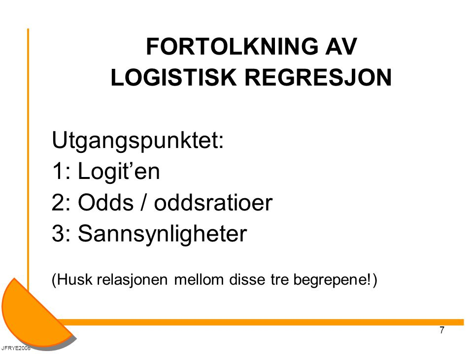 FORTOLKNING AV LOGISTISK REGRESJON