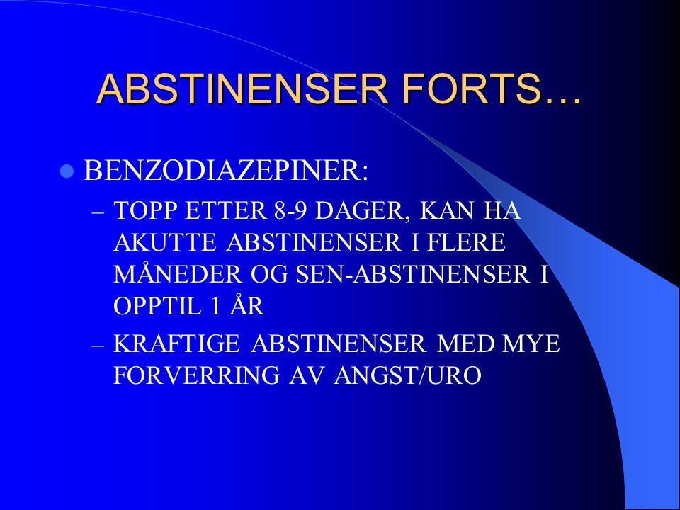ABSTINENSER FORTS… BENZODIAZEPINER: