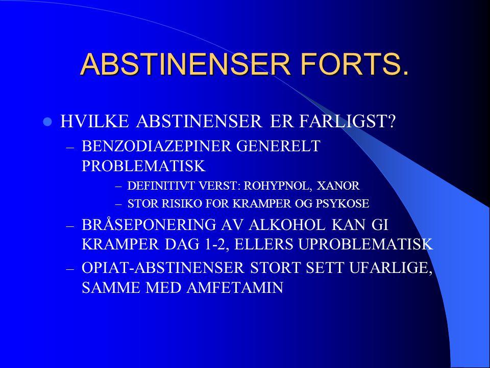 ABSTINENSER FORTS. HVILKE ABSTINENSER ER FARLIGST