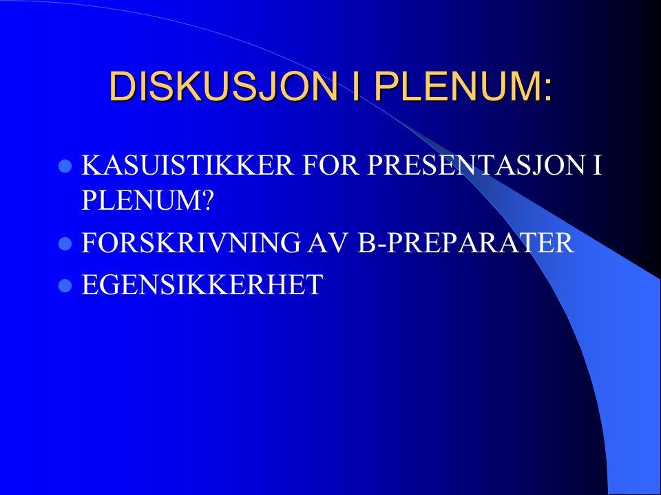 DISKUSJON I PLENUM: KASUISTIKKER FOR PRESENTASJON I PLENUM