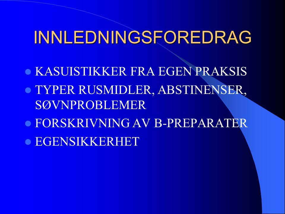 INNLEDNINGSFOREDRAG KASUISTIKKER FRA EGEN PRAKSIS