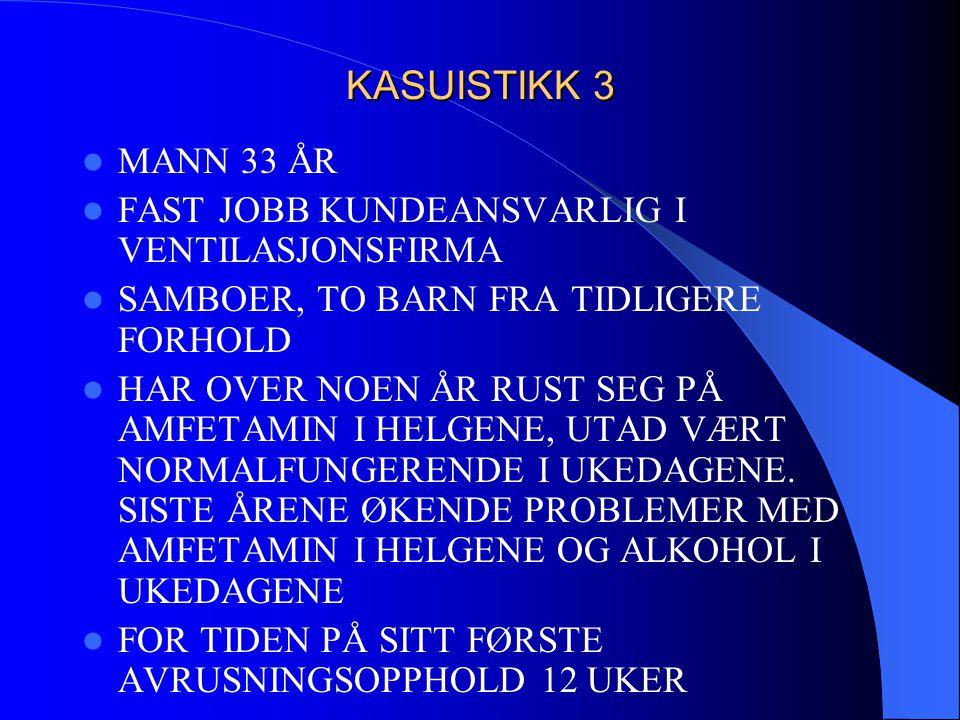 KASUISTIKK 3 MANN 33 ÅR FAST JOBB KUNDEANSVARLIG I VENTILASJONSFIRMA