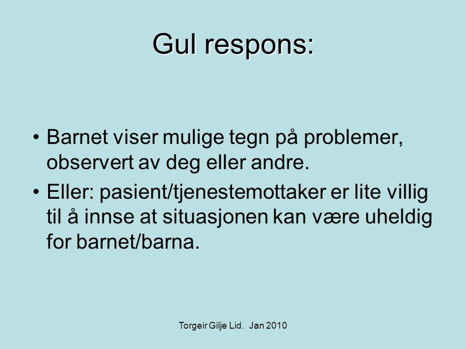 Gul respons: Barnet viser mulige tegn på problemer, observert av deg eller andre.