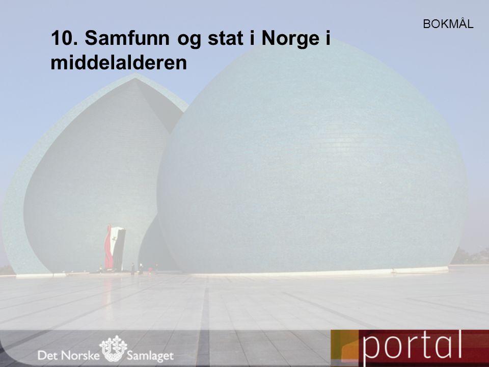 10. Samfunn og stat i Norge i middelalderen