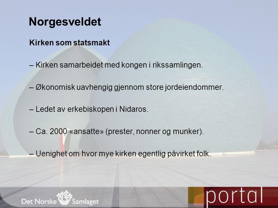 Norgesveldet Kirken som statsmakt
