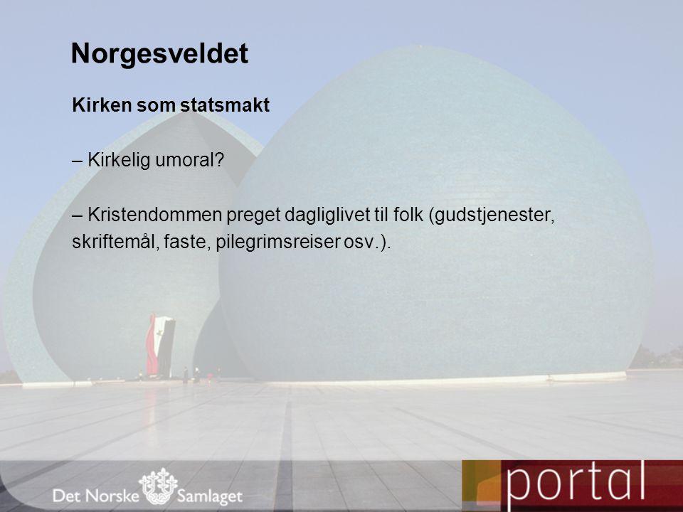 Norgesveldet Kirken som statsmakt – Kirkelig umoral