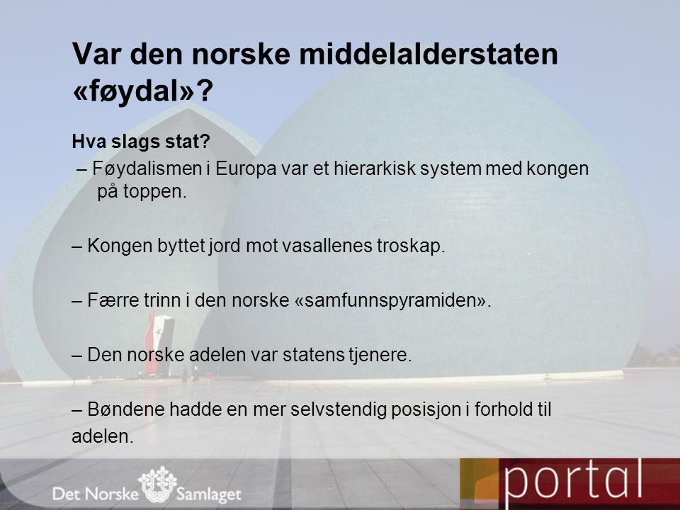 Var den norske middelalderstaten «føydal»