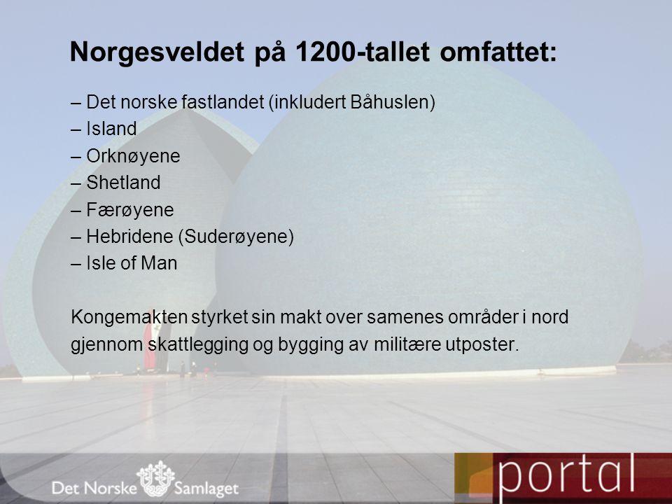 Norgesveldet på 1200-tallet omfattet: