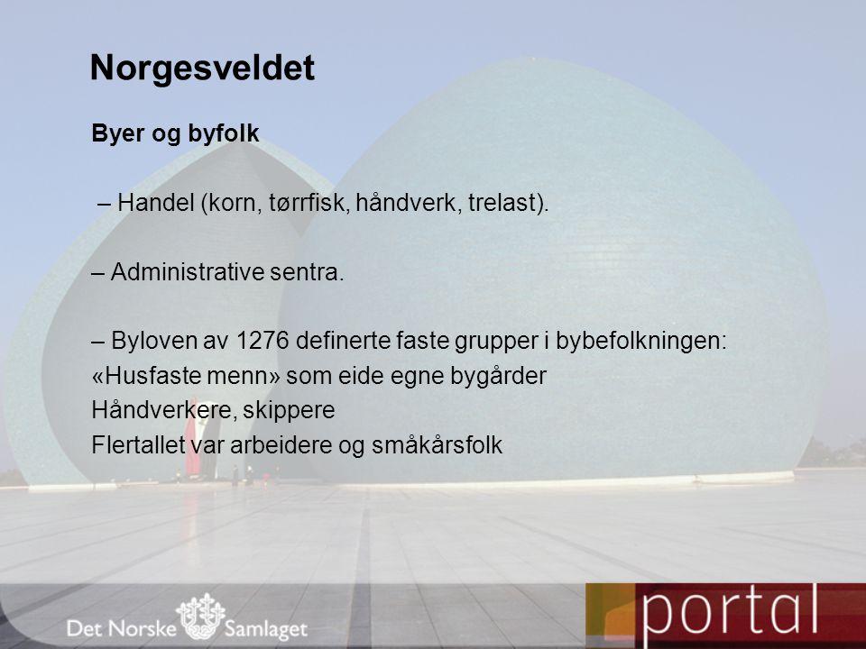 Norgesveldet Byer og byfolk