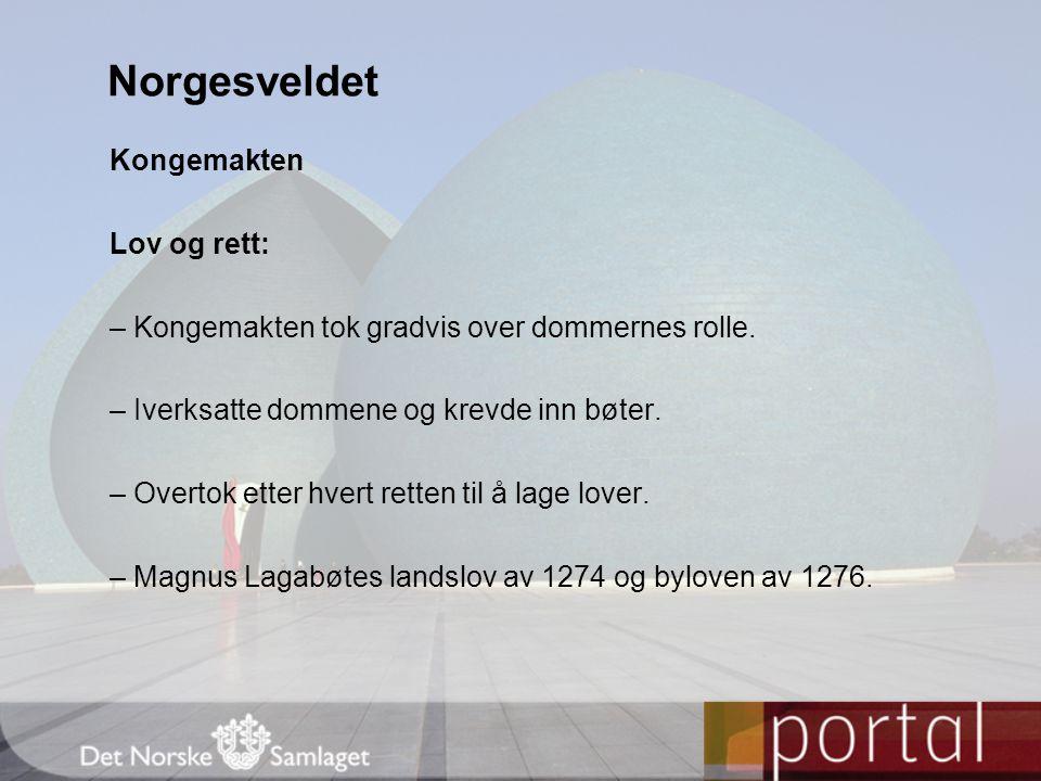 Norgesveldet Kongemakten Lov og rett: