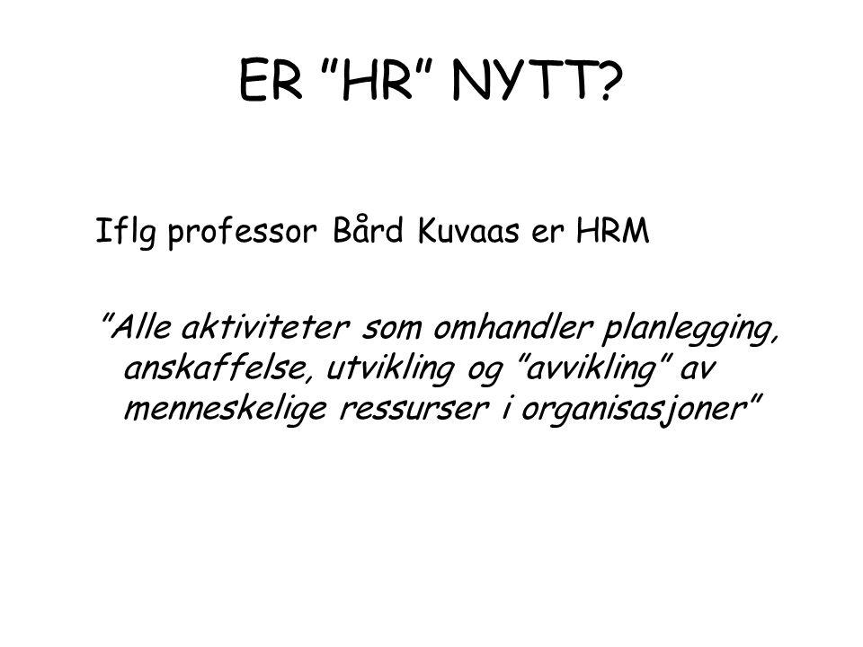 ER HR NYTT Iflg professor Bård Kuvaas er HRM