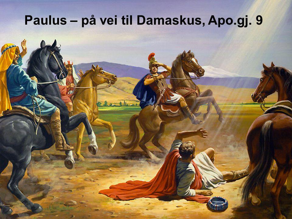 Paulus – på vei til Damaskus, Apo.gj. 9