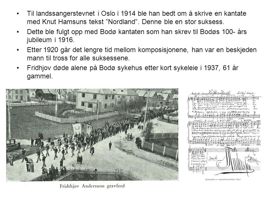 Til landssangerstevnet i Oslo i 1914 ble han bedt om å skrive en kantate med Knut Hamsuns tekst Nordland . Denne ble en stor suksess.