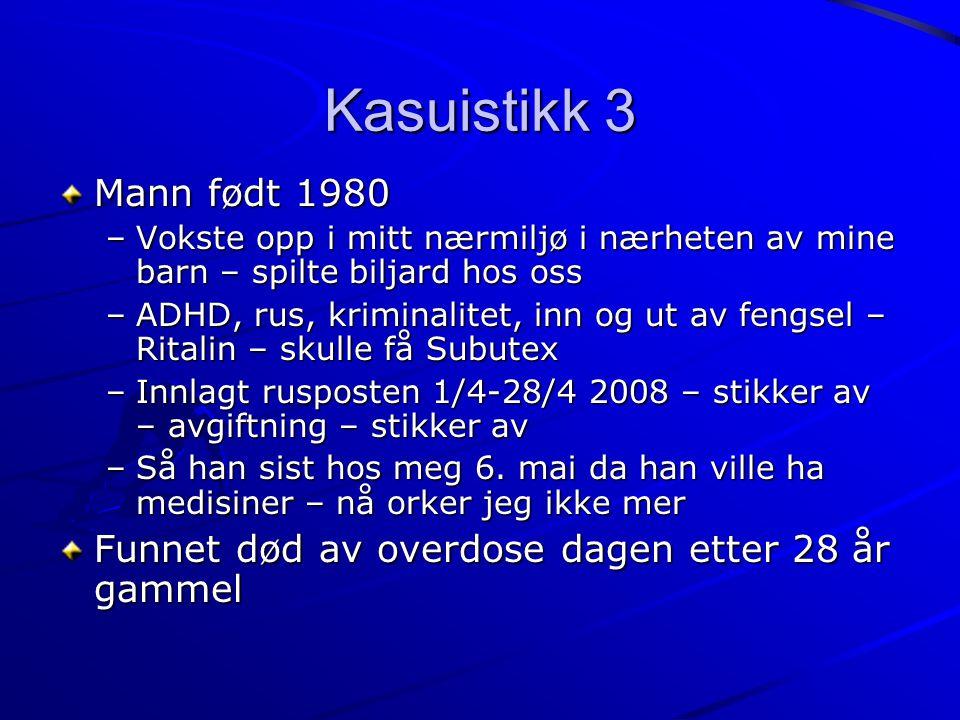Kasuistikk 3 Mann født 1980. Vokste opp i mitt nærmiljø i nærheten av mine barn – spilte biljard hos oss.