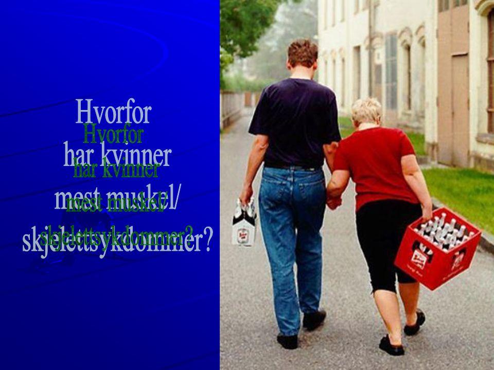 Hvorfor har kvinner mest muskel/ skjelettsykdommer