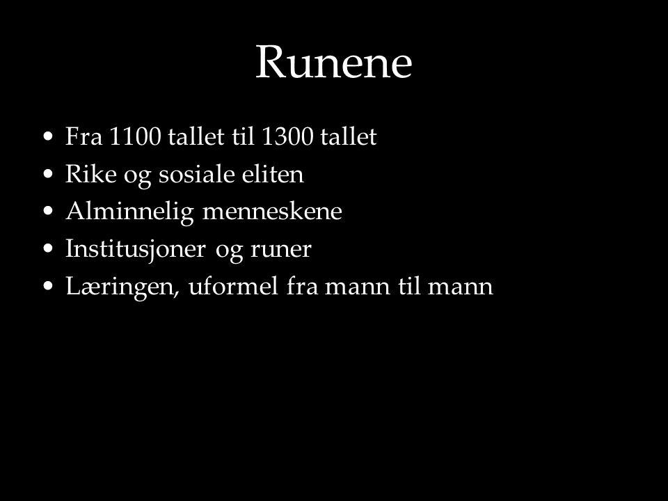 Runene Fra 1100 tallet til 1300 tallet Rike og sosiale eliten