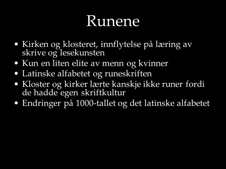Runene Kirken og klosteret, innflytelse på læring av skrive og lesekunsten. Kun en liten elite av menn og kvinner.