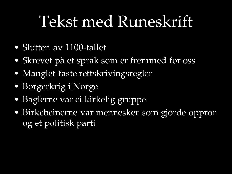 Tekst med Runeskrift Slutten av 1100-tallet
