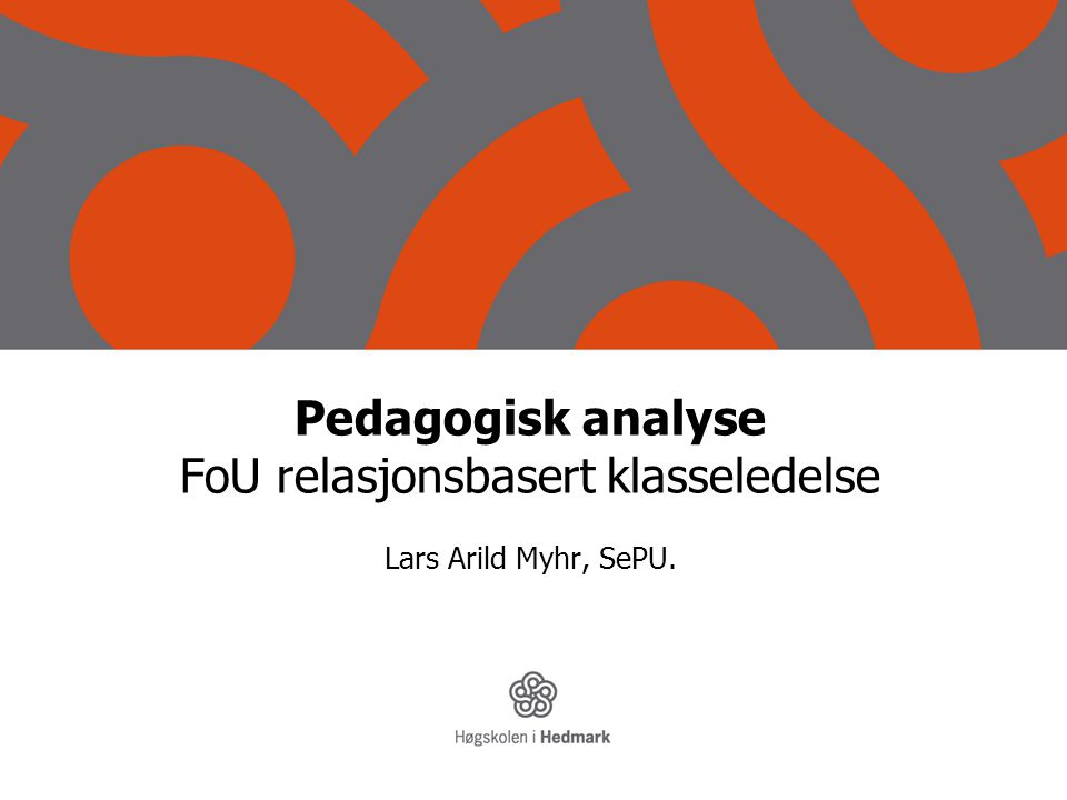 Pedagogisk analyse FoU relasjonsbasert klasseledelse