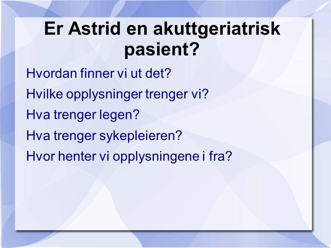 Er Astrid en akuttgeriatrisk pasient