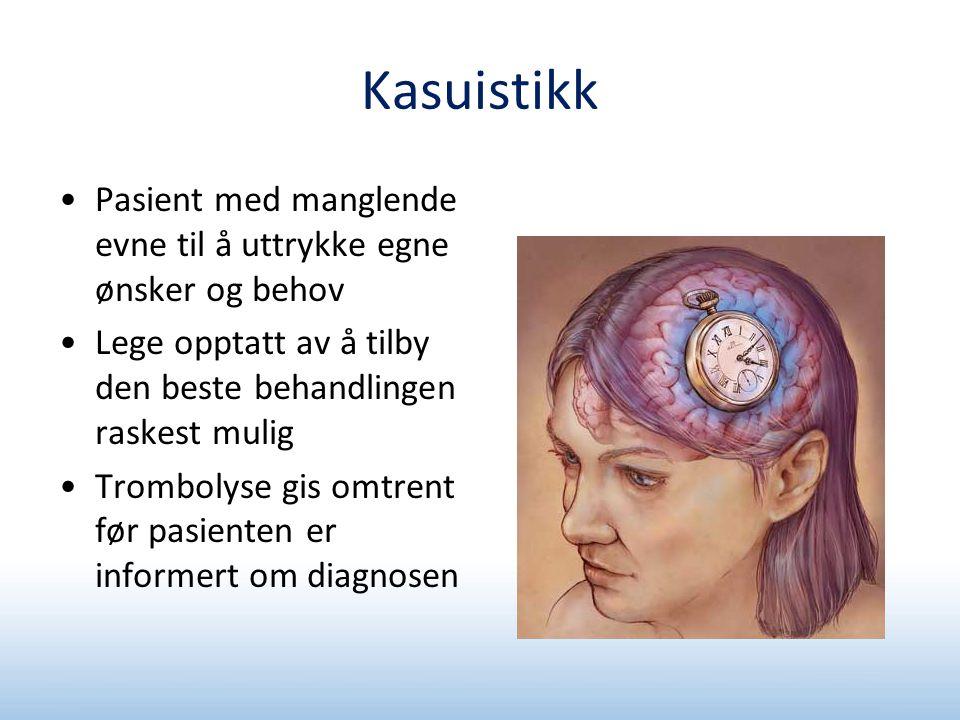Kasuistikk Pasient med manglende evne til å uttrykke egne ønsker og behov. Lege opptatt av å tilby den beste behandlingen raskest mulig.
