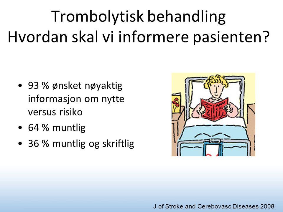 Trombolytisk behandling Hvordan skal vi informere pasienten