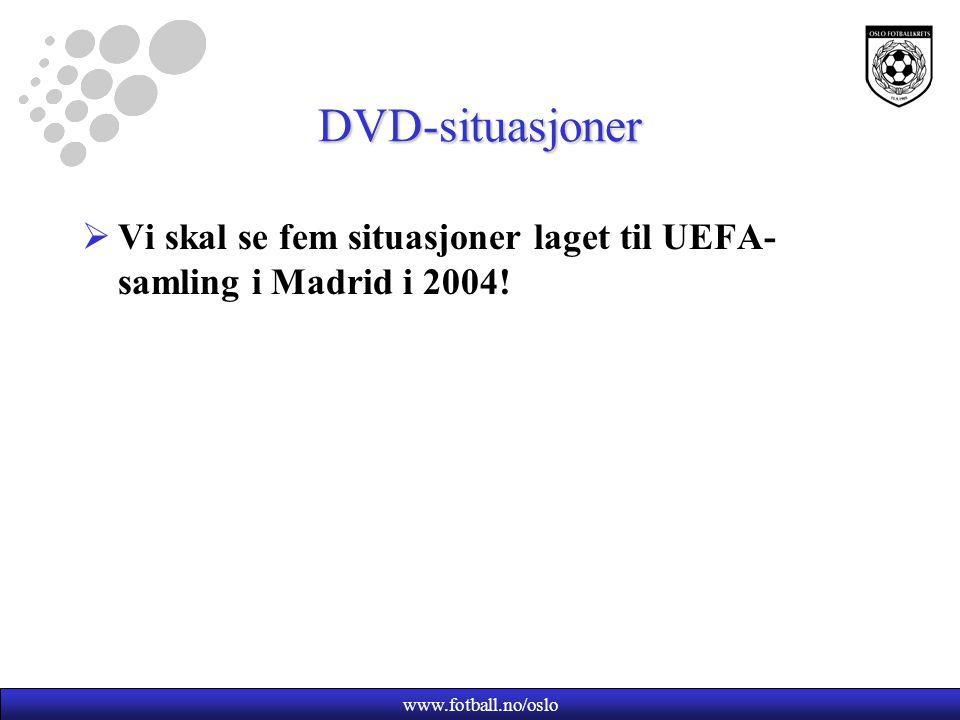 DVD-situasjoner Vi skal se fem situasjoner laget til UEFA-samling i Madrid i 2004.