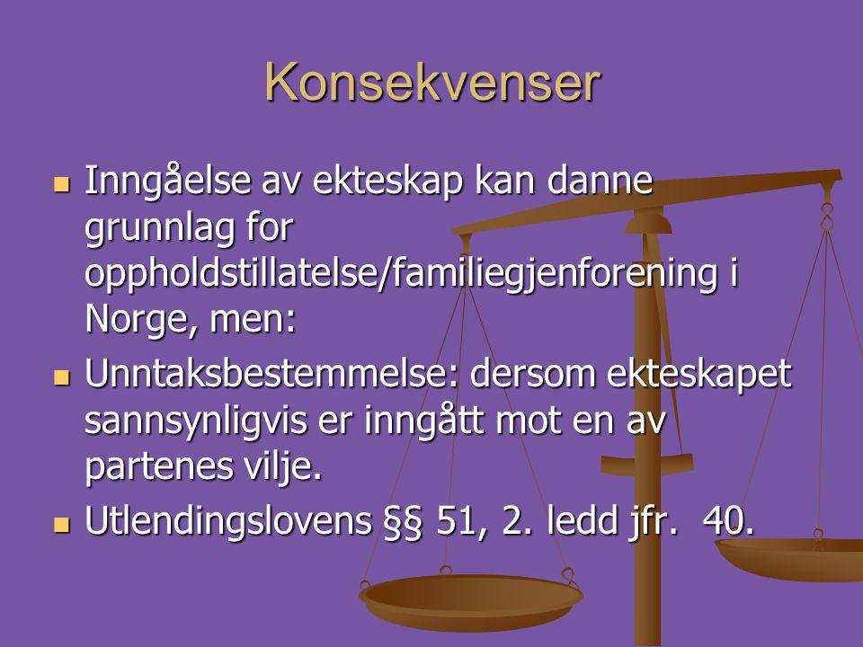 Konsekvenser Inngåelse av ekteskap kan danne grunnlag for oppholdstillatelse/familiegjenforening i Norge, men:
