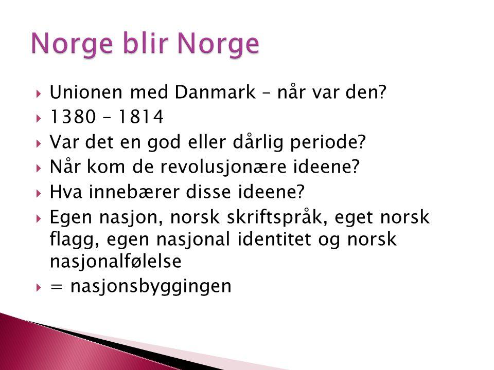 Norge blir Norge Unionen med Danmark – når var den 1380 – 1814
