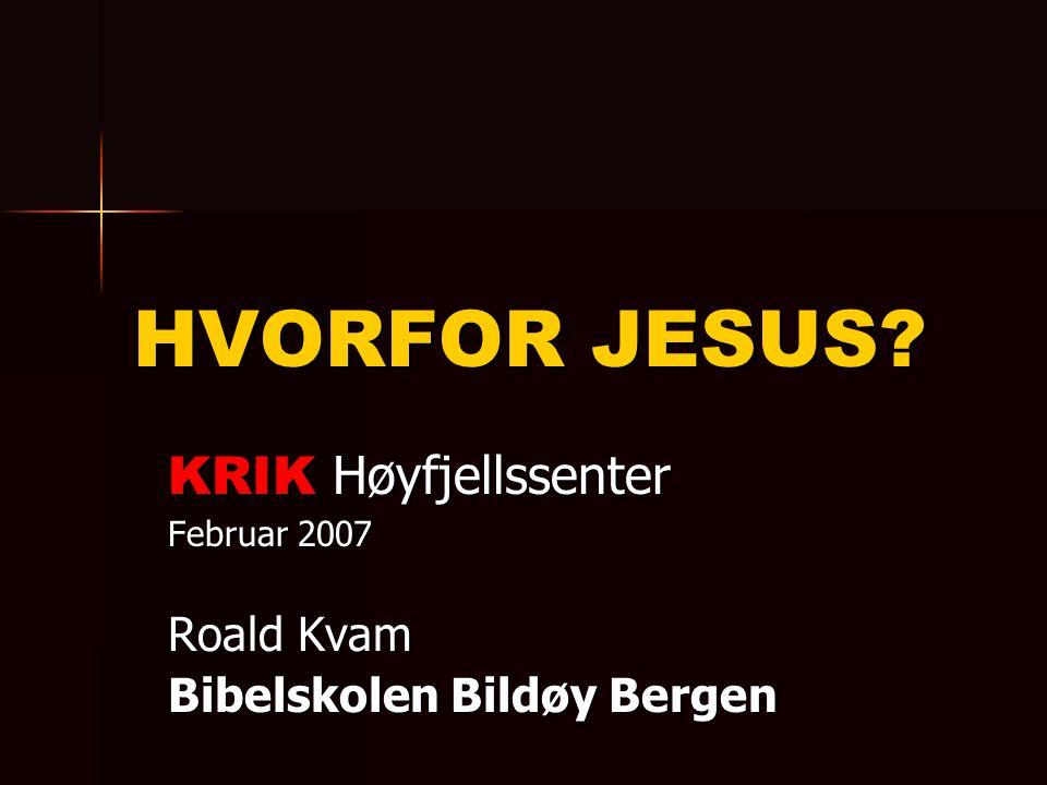 KRIK Høyfjellssenter Februar 2007 Roald Kvam Bibelskolen Bildøy Bergen