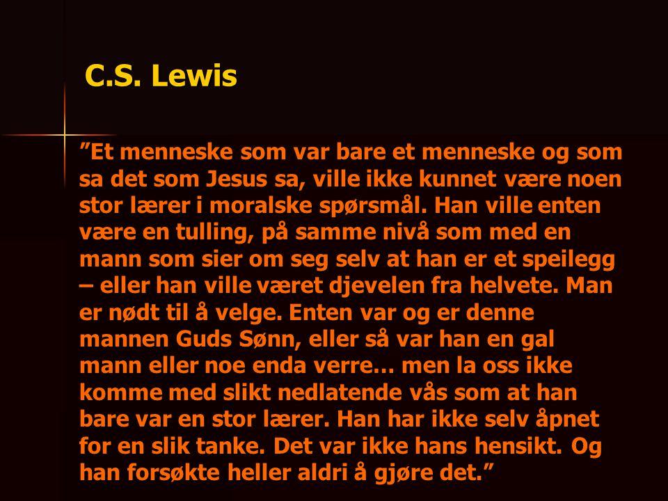 C.S. Lewis Et menneske som var bare et menneske og som