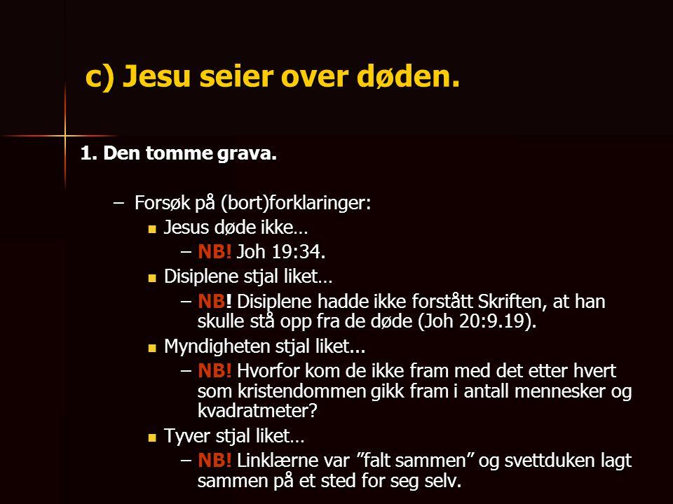 c) Jesu seier over døden.