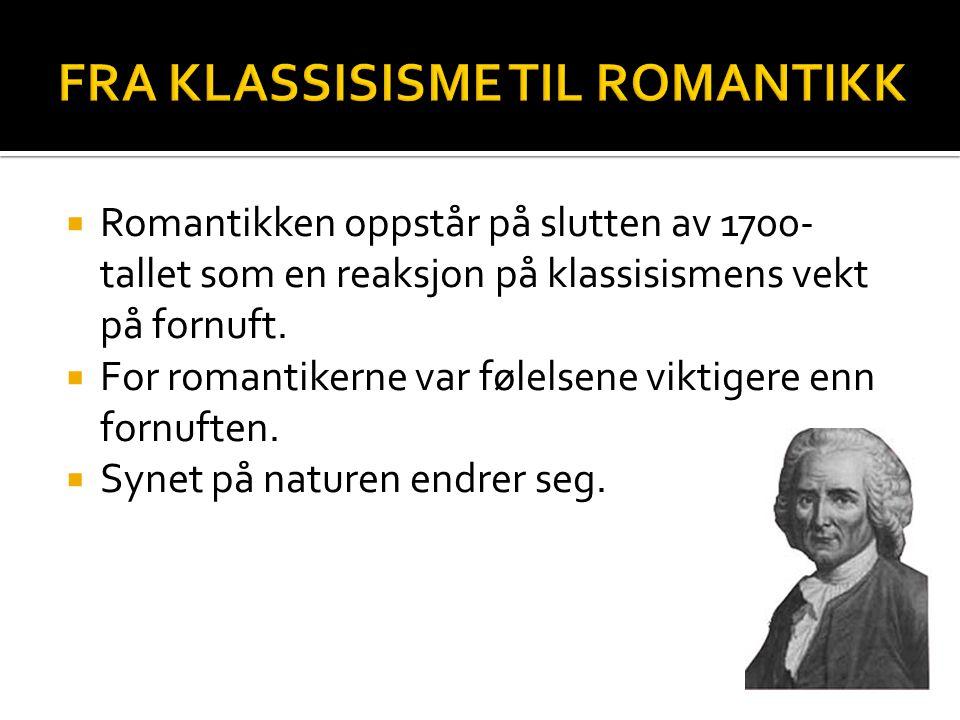 FRA KLASSISISME TIL ROMANTIKK