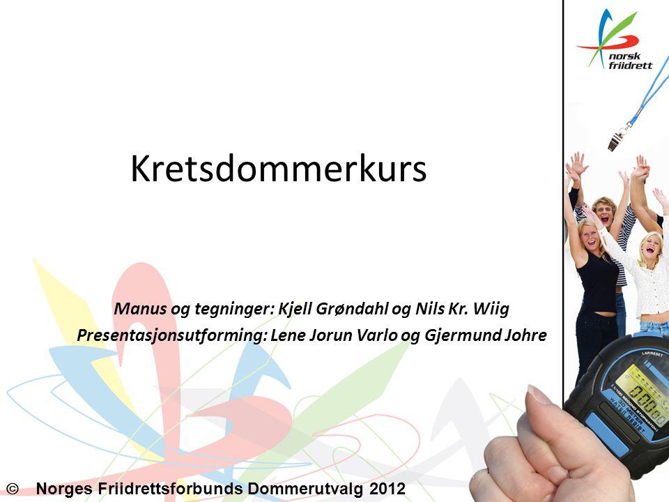 Kretsdommerkurs Manus og tegninger: Kjell Grøndahl og Nils Kr. Wiig