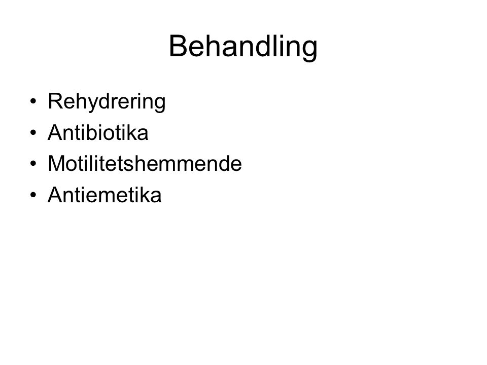 Behandling Rehydrering Antibiotika Motilitetshemmende Antiemetika
