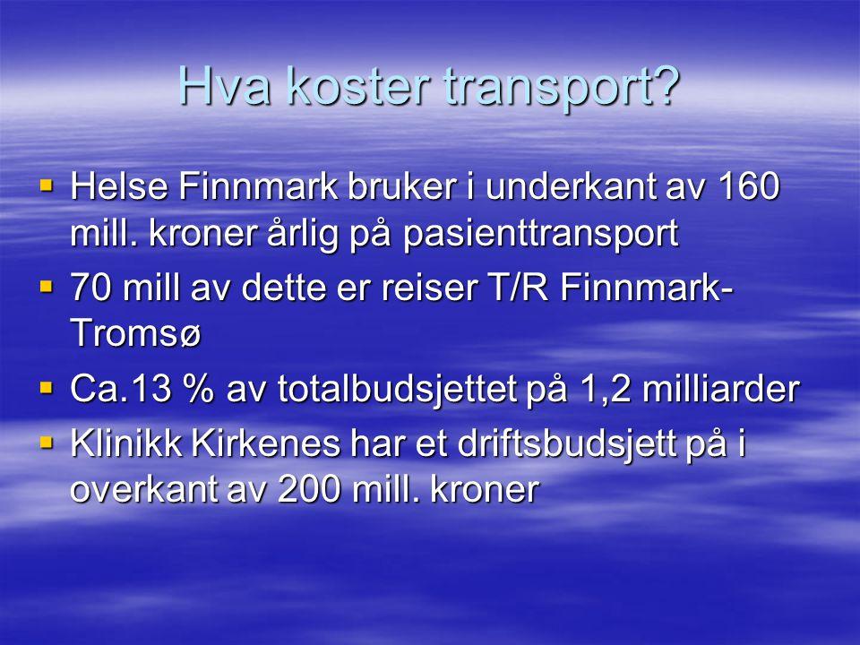 Hva koster transport Helse Finnmark bruker i underkant av 160 mill. kroner årlig på pasienttransport.
