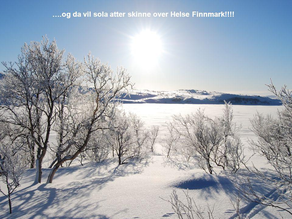 ….og da vil sola atter skinne over Helse Finnmark!!!!