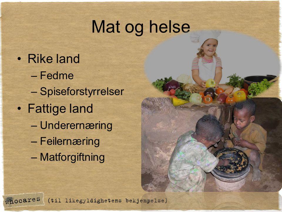 Mat og helse Rike land Fattige land Fedme Spiseforstyrrelser