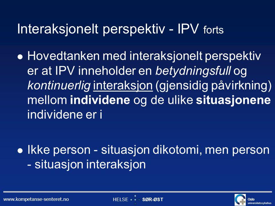 Interaksjonelt perspektiv - IPV forts