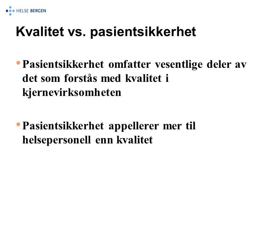 Kvalitet vs. pasientsikkerhet