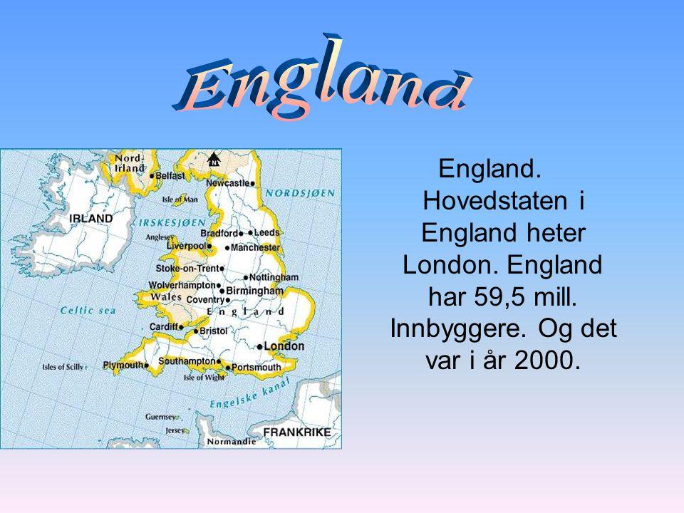 England England. Hovedstaten i England heter London.