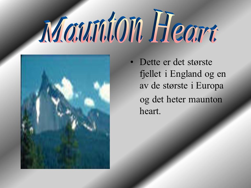 Maunton Heart Dette er det største fjellet i England og en av de største i Europa.
