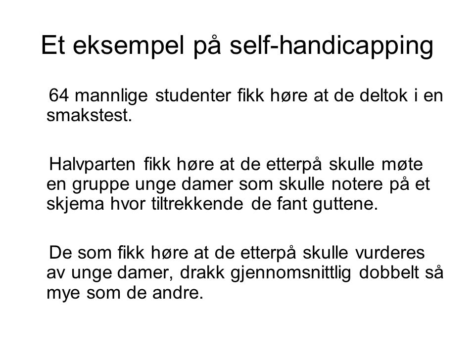 Et eksempel på self-handicapping