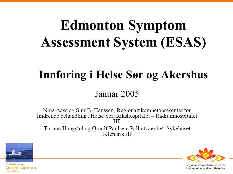 Edmonton Symptom Assessment System (ESAS) Innføring i Helse Sør og Akershus