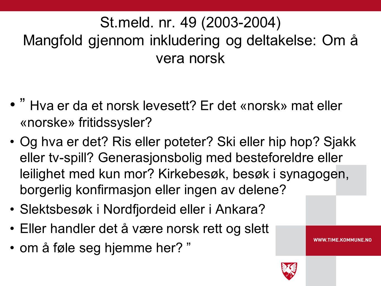 St.meld. nr. 49 (2003-2004) Mangfold gjennom inkludering og deltakelse: Om å vera norsk