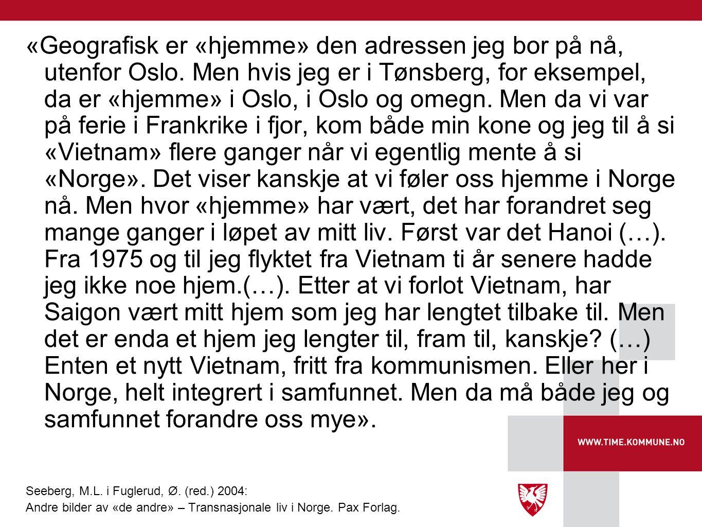 «Geografisk er «hjemme» den adressen jeg bor på nå, utenfor Oslo