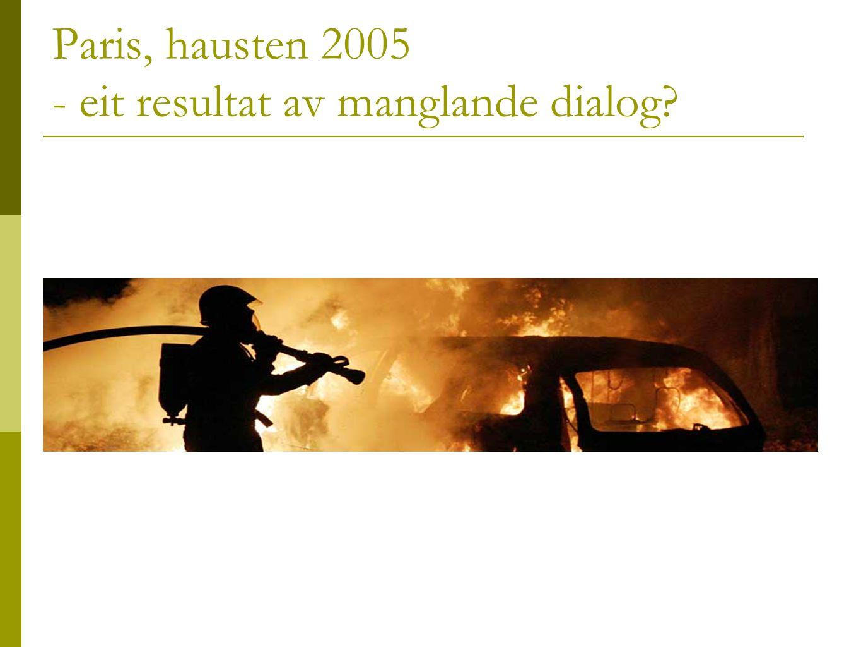 Paris, hausten 2005 - eit resultat av manglande dialog