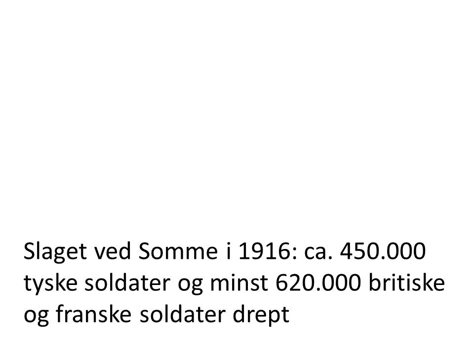 Slaget ved Somme i 1916: ca.