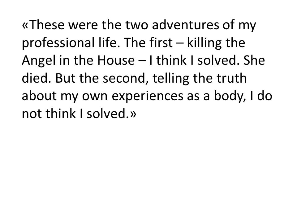 «These were the two adventures of my professional life