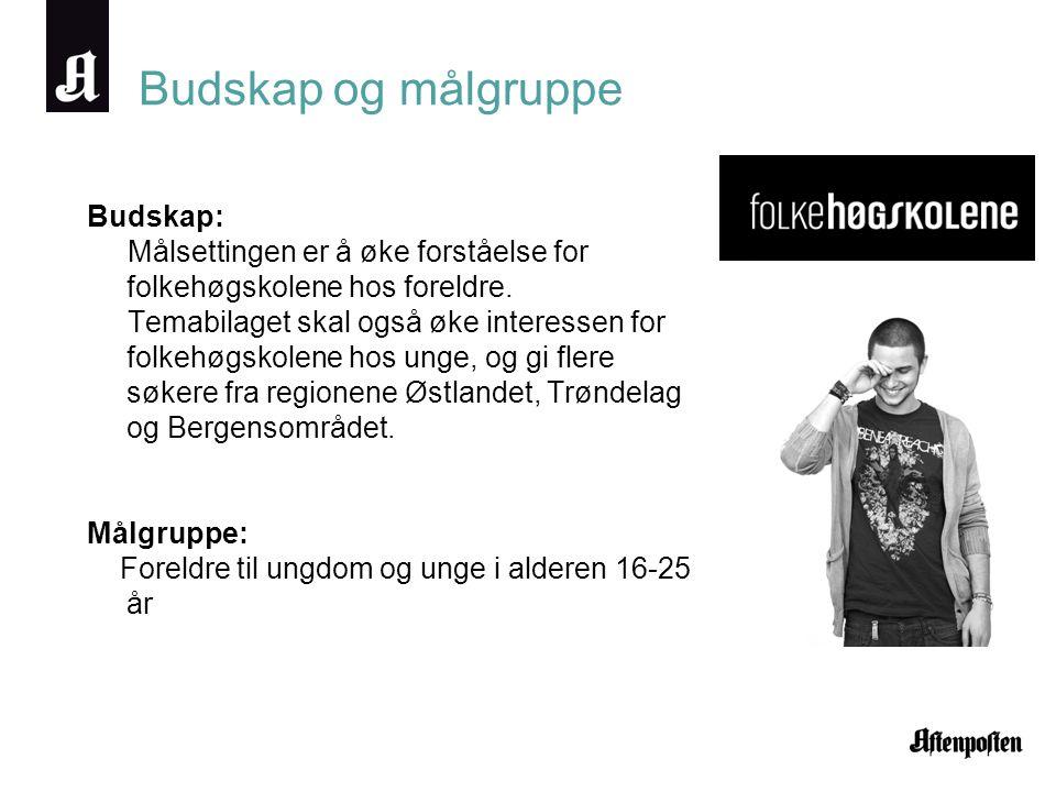 Budskap og målgruppe Budskap: